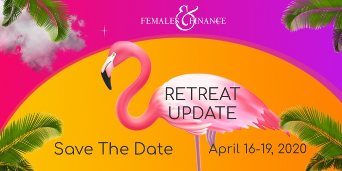 Females and Finance - Retreat Save the Date