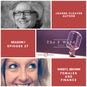 Females and Finance - The F Word Podcast S1E27 Joanne Cleaver